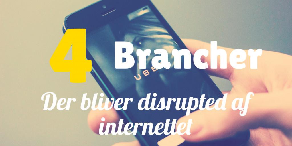 4 brancher der bliver disrupted af internettet