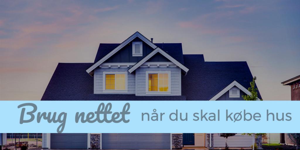 Brug nettet når du skal købe hus